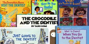 Six Awesome Books to Help Children Not Fear the Dentist
