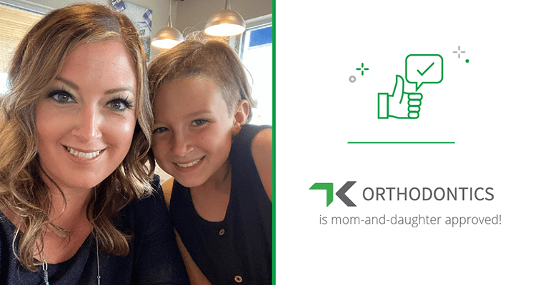 "Chelsea and Jillian with text, ""TK Orthodontics is mom-and-daughter approved!"""